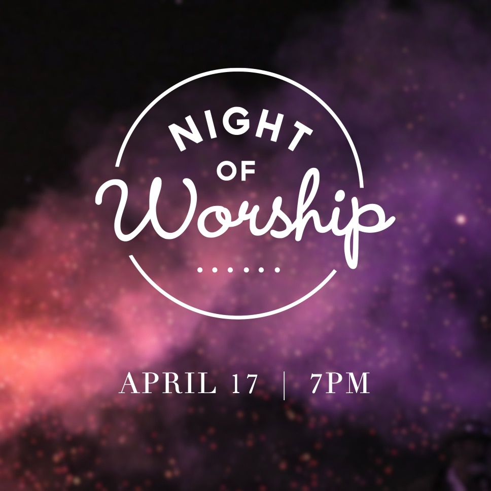 Night of Worship - Apr 17