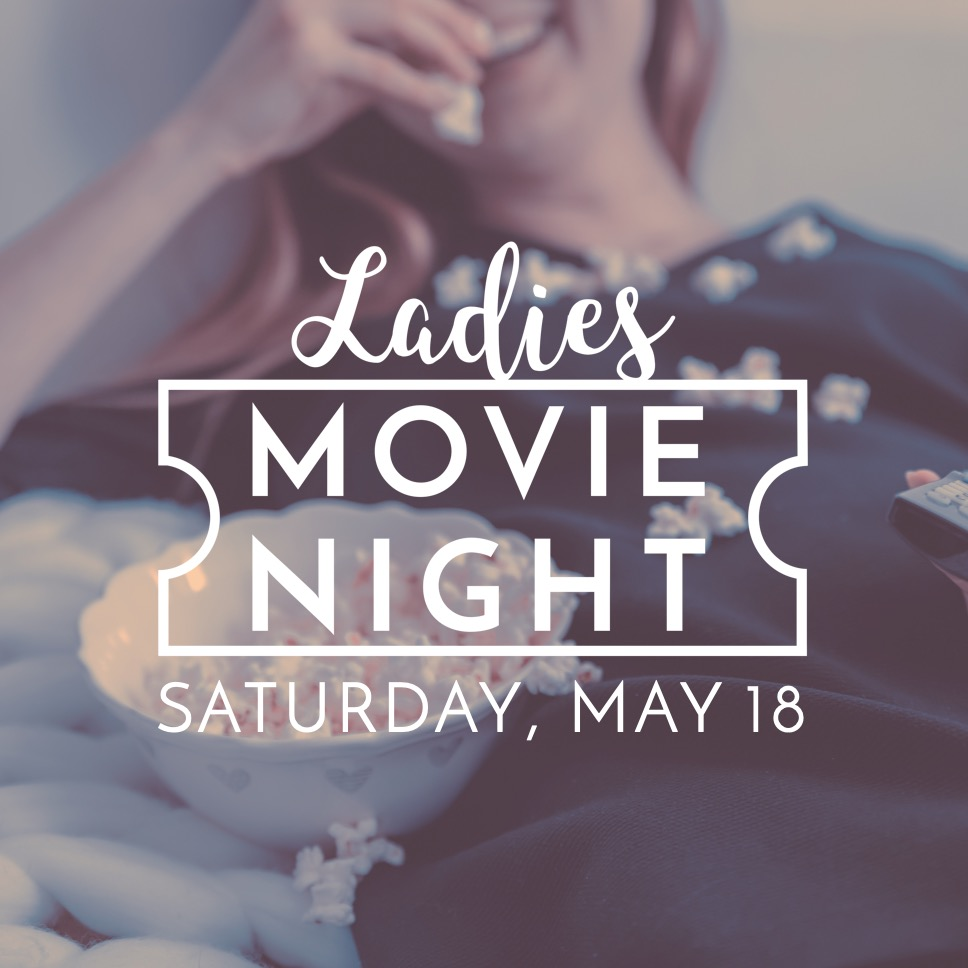 Ladies Movie Night - May 18