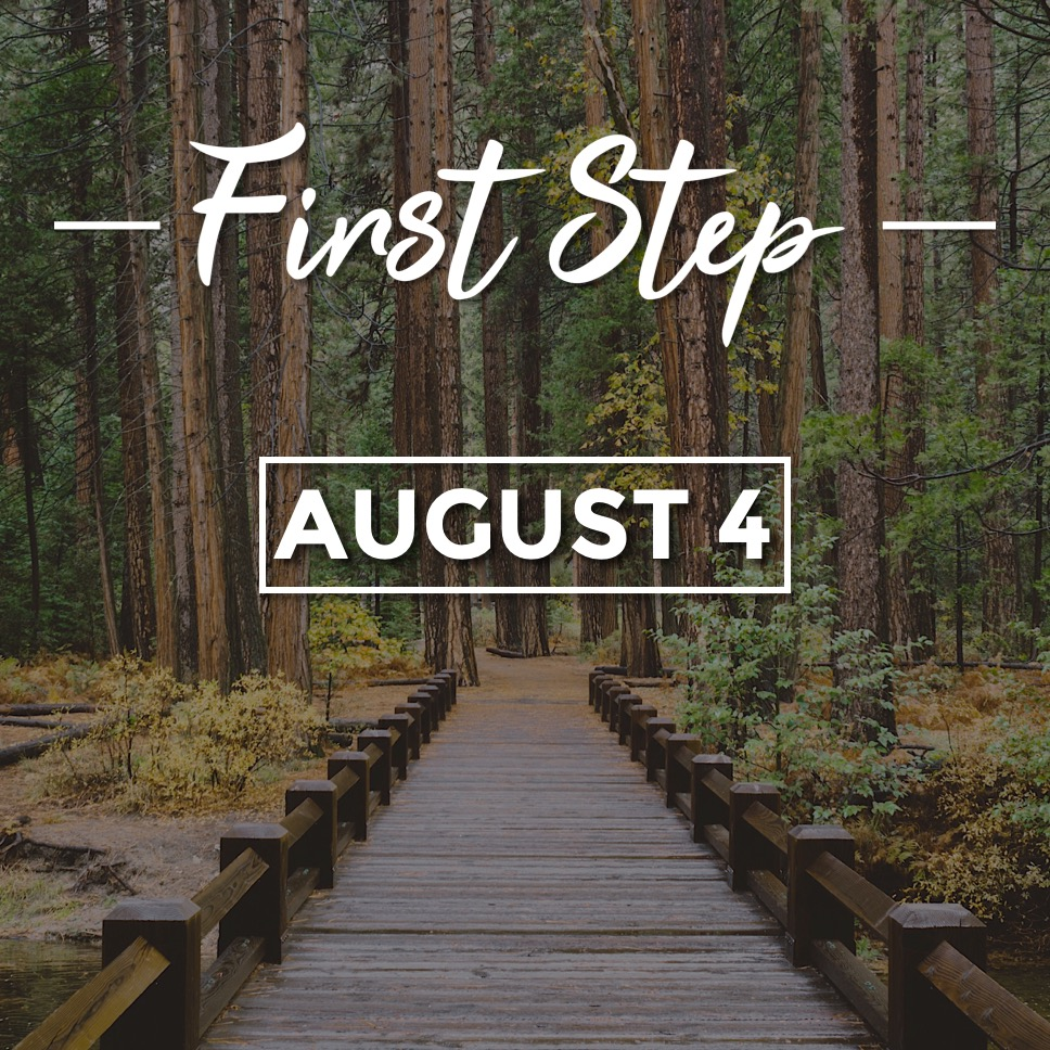 First Step - Aug 4