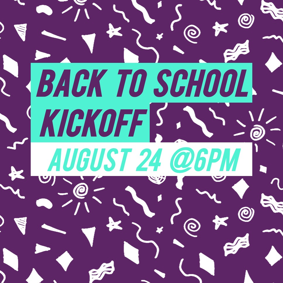 Back to School Kickoff - Aug 24