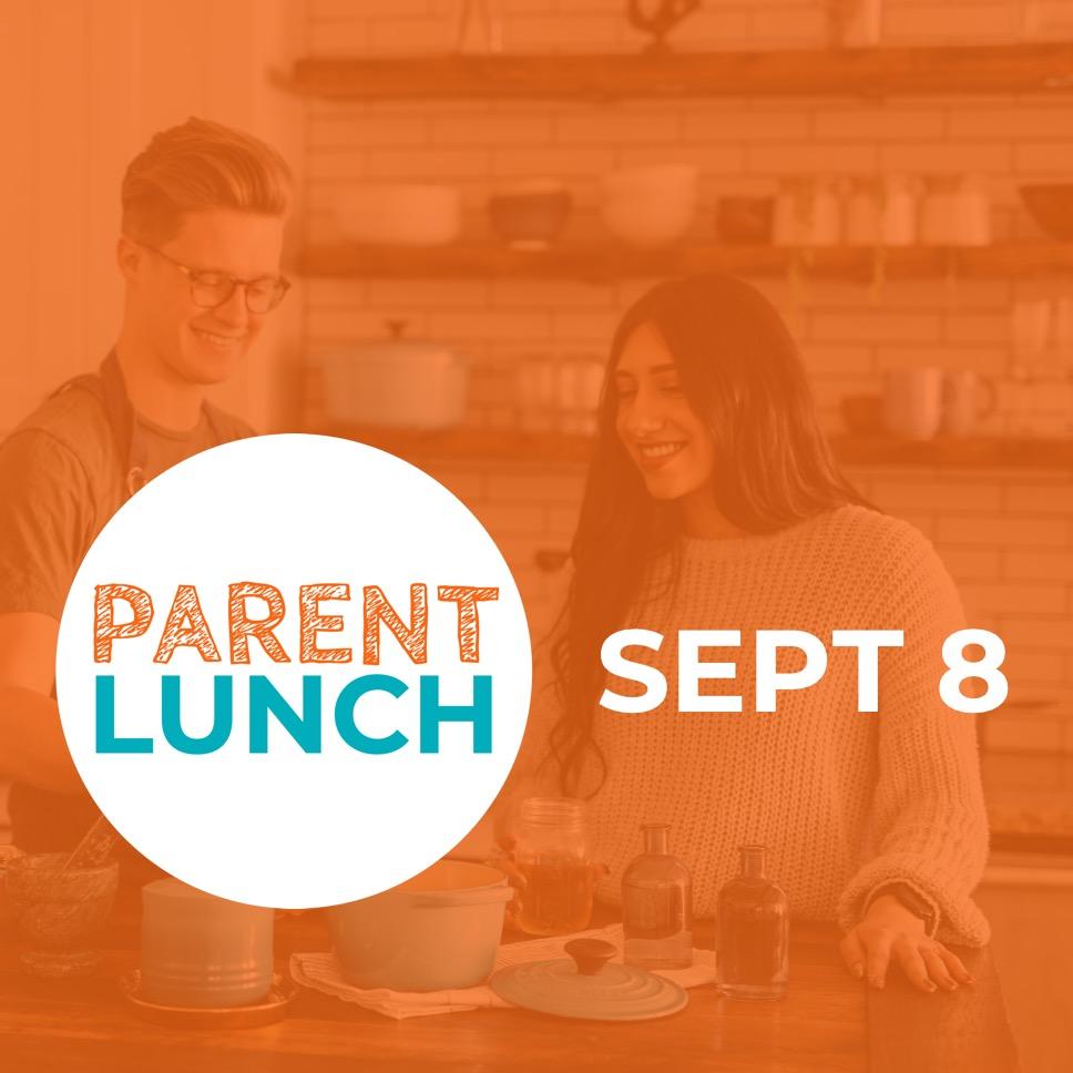 Parent Lunch - Sept 8