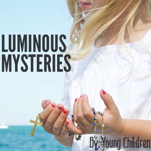 Luminous  MYSTERIES SAID BY YOUNG CHILDREN.  ITUNES    LINK