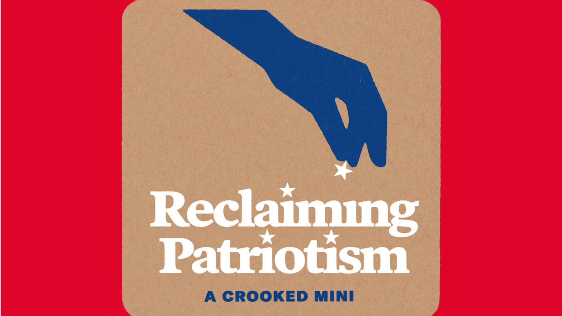 Reclaiming Patriotism , Crooked Media (2019)