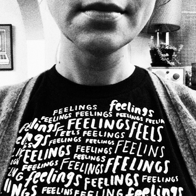 Current Clothing Item:   Kelly Schirmann's Feelings by Snoot Shirts