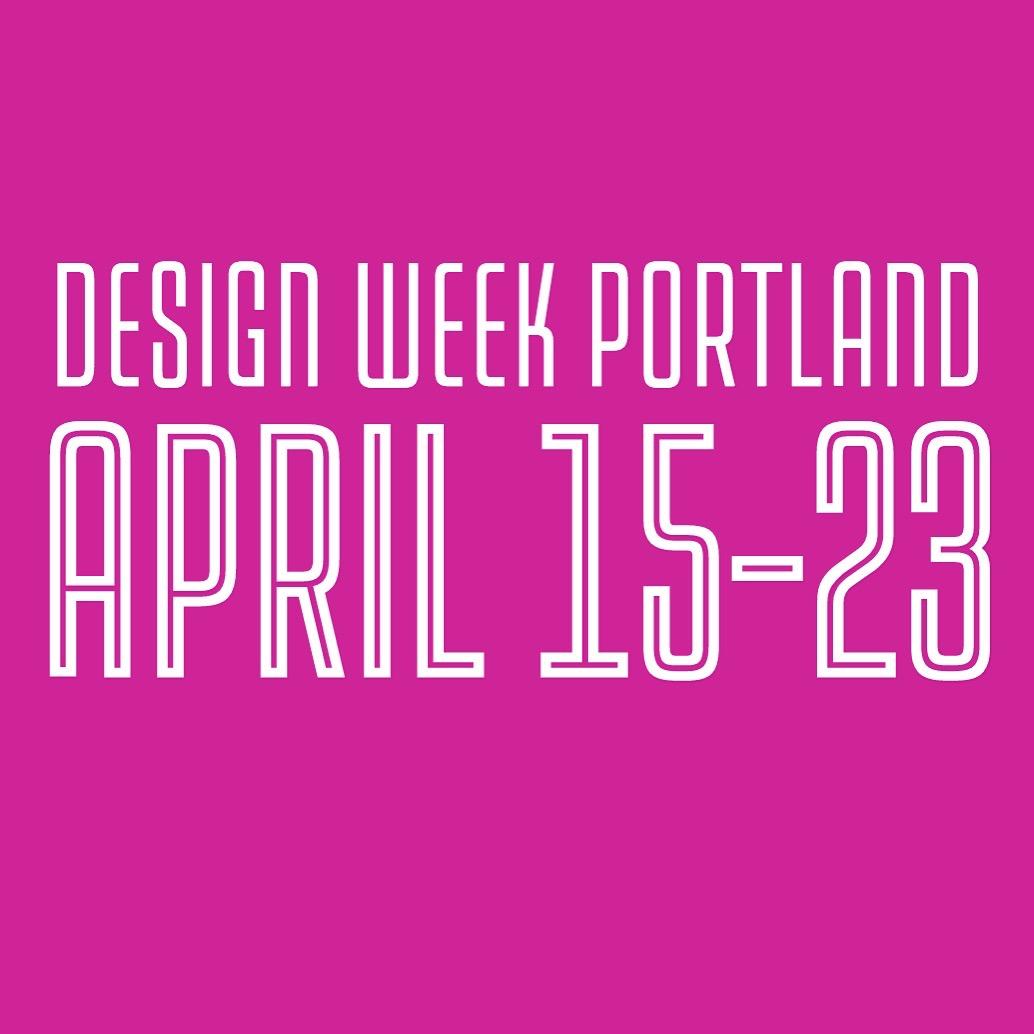 Current Focus:  Planning for  Design Week Portland