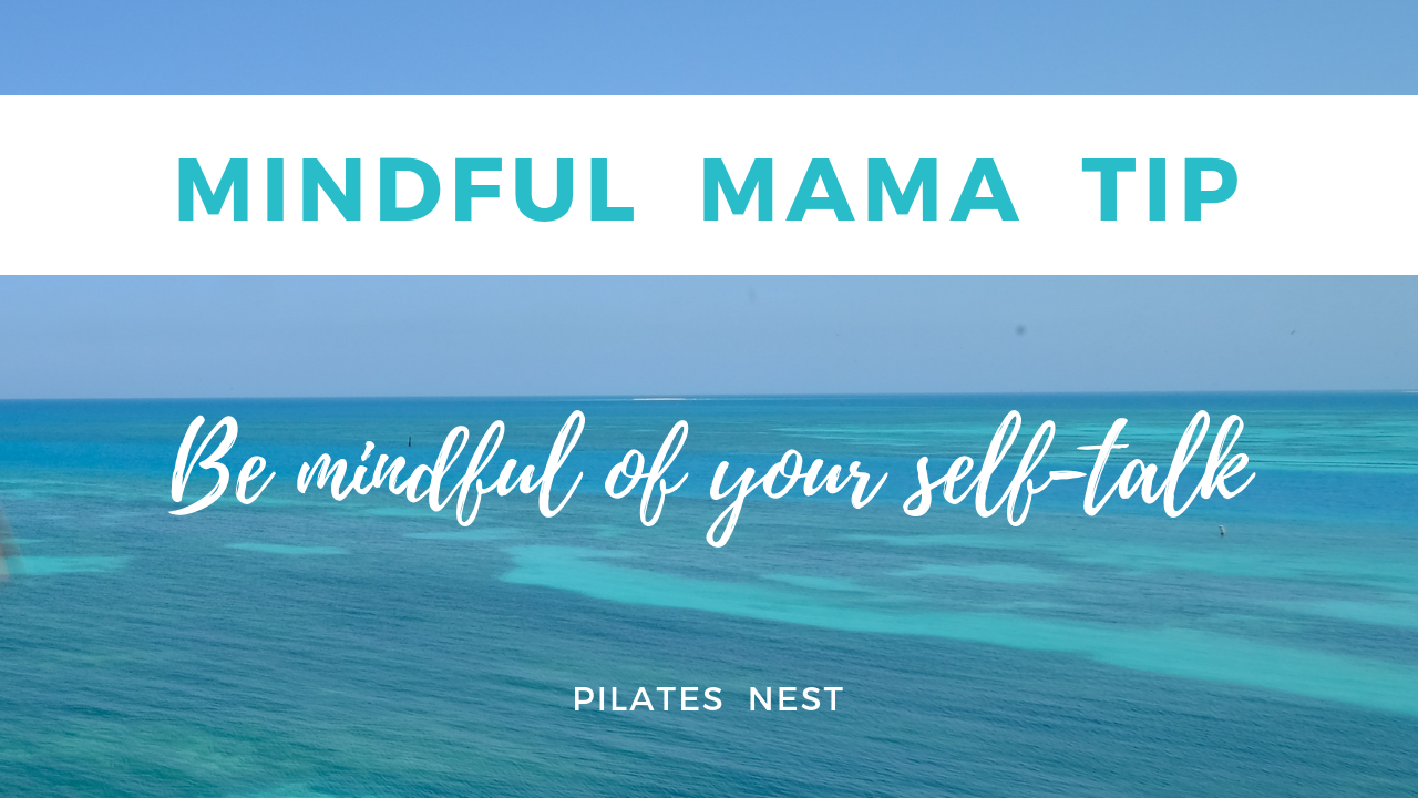 Day 3 pilates nest mama challenge mindful tip.png