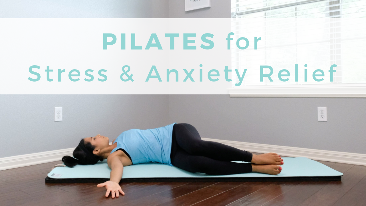 PILATES+for+Stress+&+Anxiety+Relief  - Pilates Nest.png