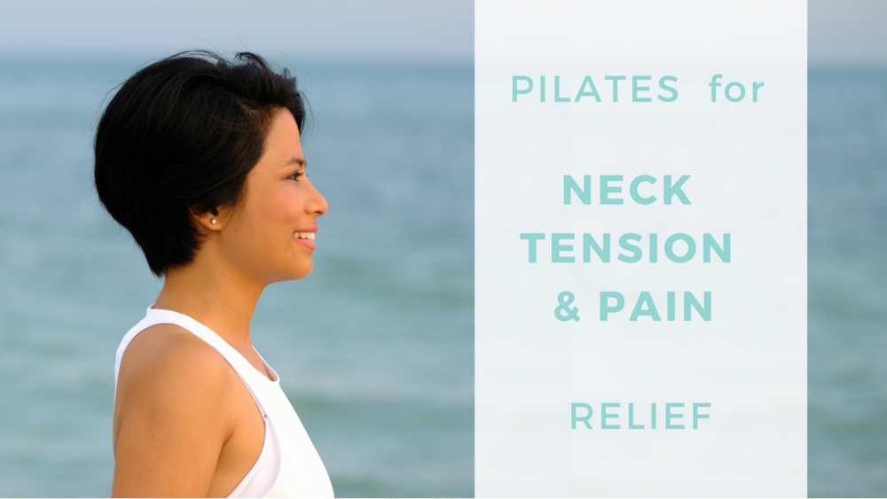 Pilates+for+neck+tension+and+pain+relief.png