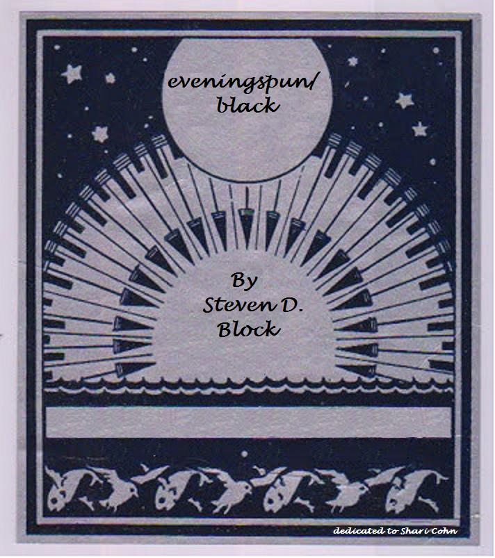 eveningspun/black  (1972) for solo piano was written at the time of the Watergate hearings. The piano technique is heavily influenced by the artist and pianist Cecil Taylor, who was in residence at Antioch College at the time Steven Block was an undergraduate. In the same way Taylor distributes pitch-class cells and motives to his performers,  eveningspun/black  is based on a small number of such motives within landscapes that vary from high density cascades of pitches to low density plucked strings. Listen below to a portion of the composition.