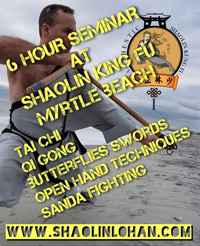 November 23rd. Myrtle beach Seminar. Dont miss out on a 6 hour seminar filled with Tai Chi, Qi Gong, Sanda, butterflie swords, open hand forms. Come be apart of the 10th Annual  Seminar.