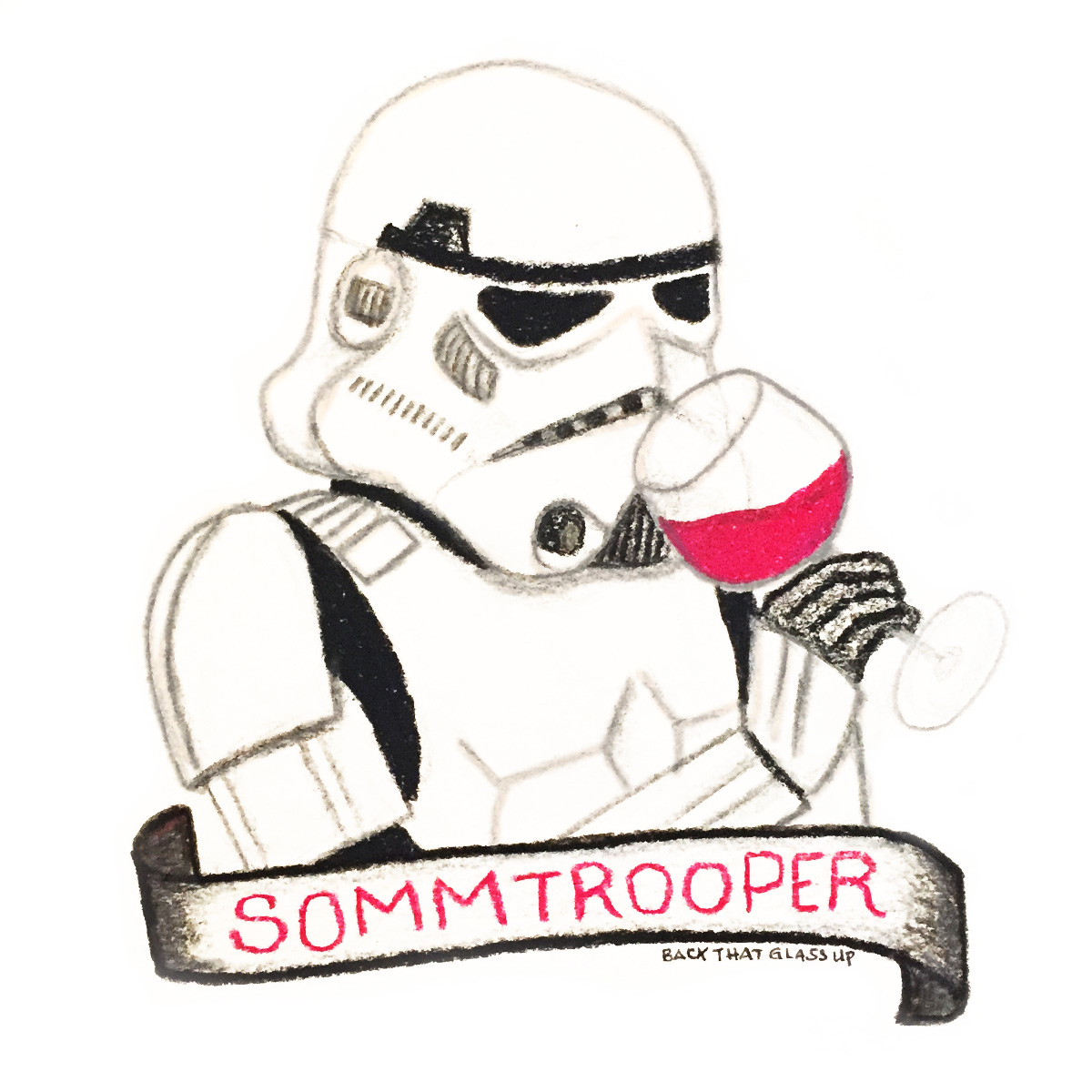 Back That Glass Up Star Wars Sommtrooper