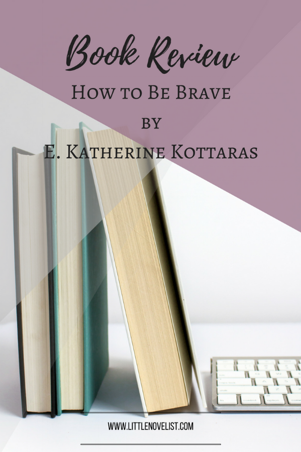 Book Review - How to Be Brave by E. Katherine Kottaras.png