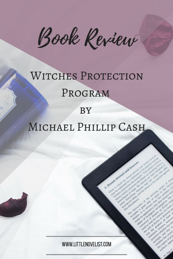Book Review - Witches Protection Program by Michael Phillip Cash.png