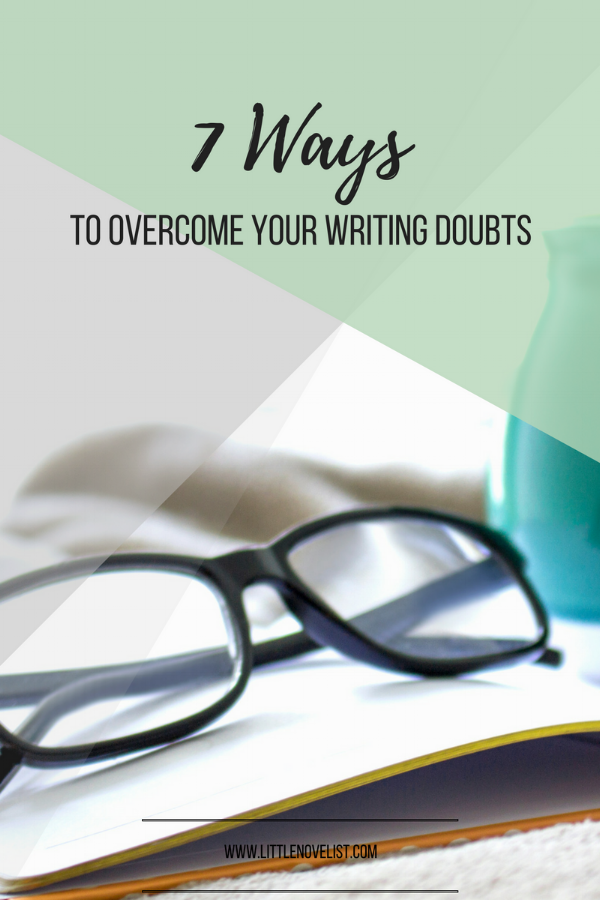 7 Ways to Overcome Your Writing Doubts.png