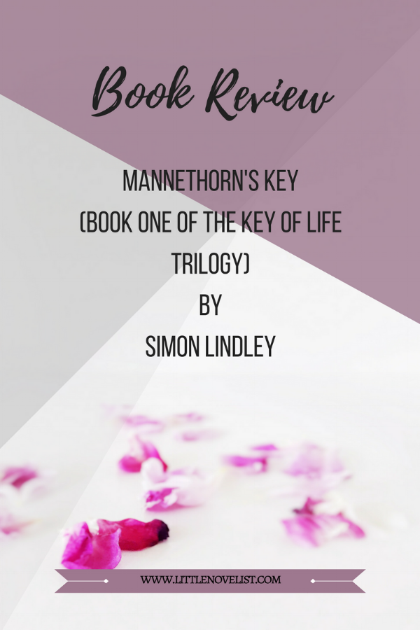 Book Review - Mannethorn's Key (Book One of the Key of Life Trilogy) by Simon Lindley.png