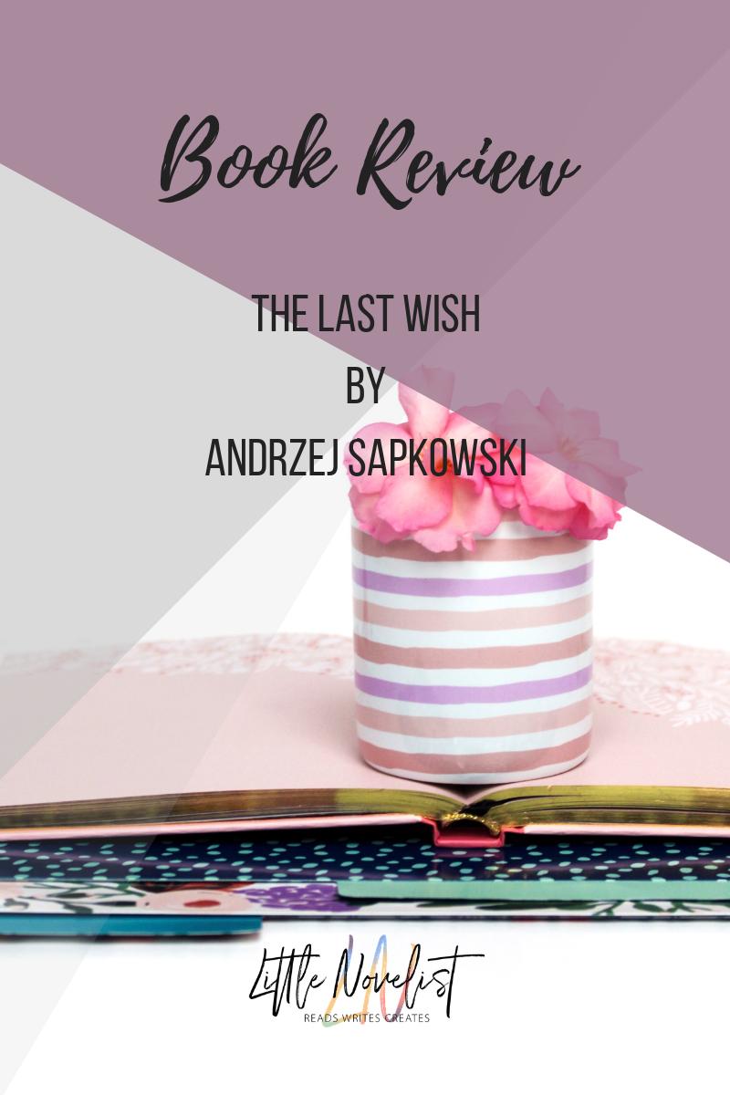 Book Review - The Last Wish (Saga o Wiedźminie #1) by Andrzej Sapkowski.png