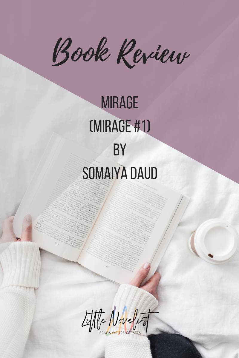 Book Review - Mirage (Mirage #1) by Somaiya Daud.png