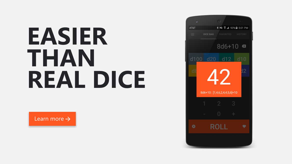 With just a few taps, you can roll any number of dice (with or without modifiers)and see the results added up for you. CritDice lets you focus your mental prowess on the game - not on adding those 8 dice while your friends laugh at you for taking too long.