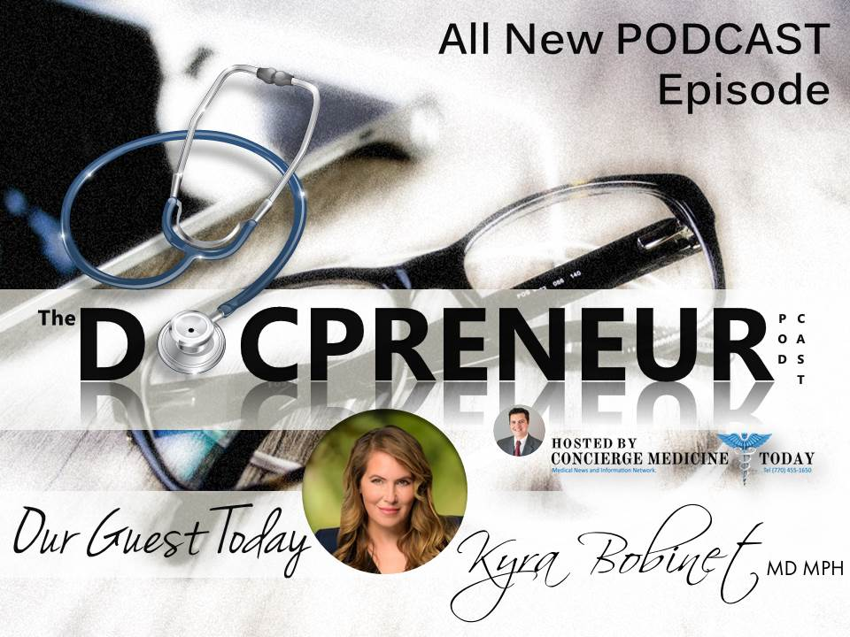 docpreneur-podcast_kyra-bobinet-md-2018-concierge-medicine-forum-today2019.jpg