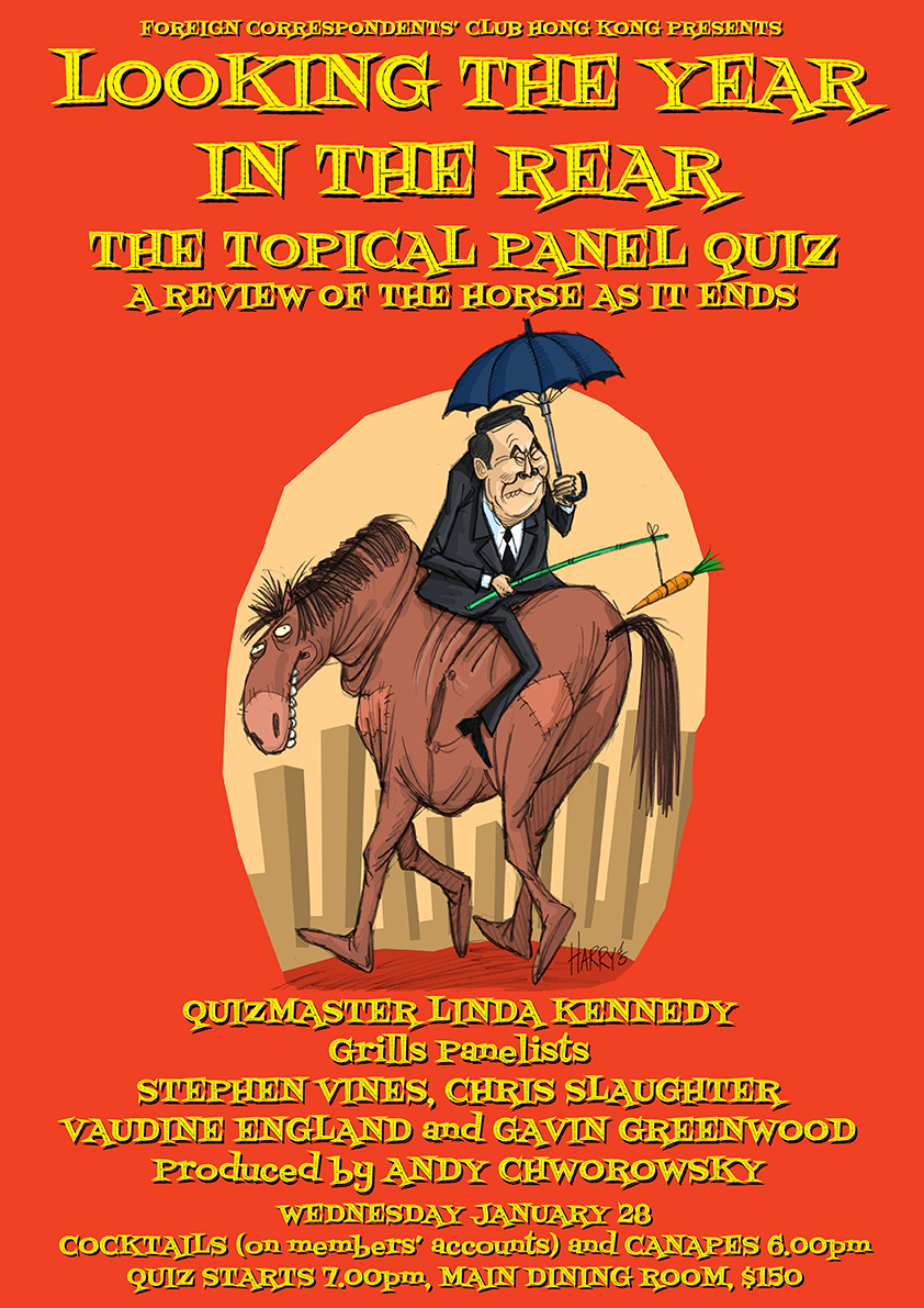 Topical satire - I wrote and moderated this panel quiz, 'Looking The Year in the Rear', which was held at the Foreign Correspondents' Club in Hong Kong.It was a satirical review of events, and took place at Chinese New Year, as the horse handed over its baton as the star animal of the Chinese zodiac.On the teams were top journalists and bureau chiefs in Asia.