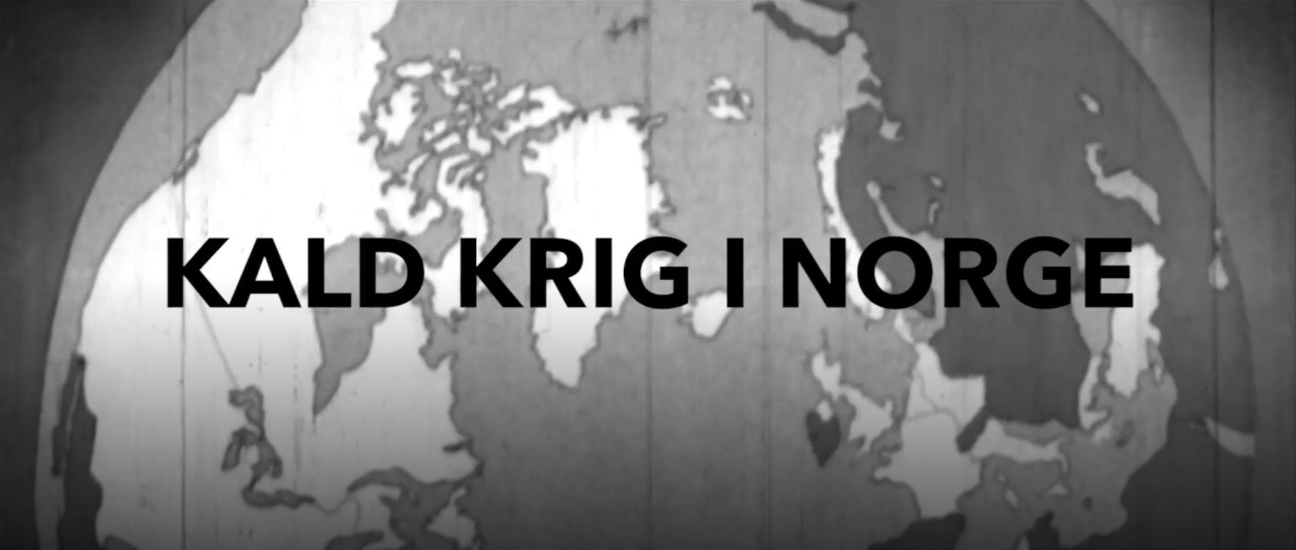 Kald krig i Norge/Cold war i Norway - mini documentary/bonus material for The River
