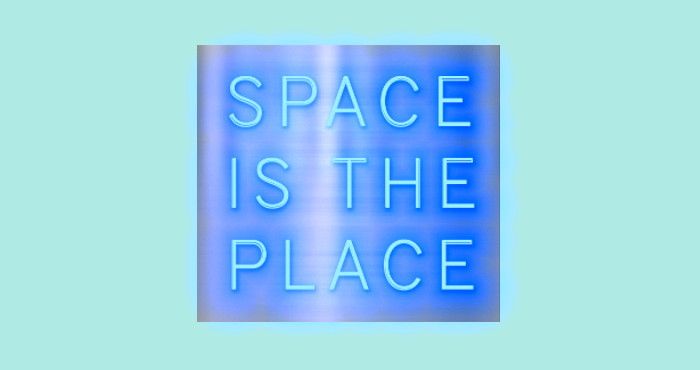 """""""Space is the Place"""""""