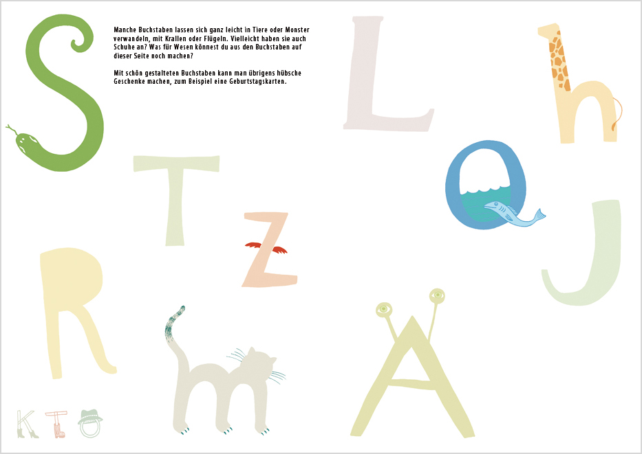 Some letters can easily be turned into animals or monsters, with claws or wings. Maybe they're even wearing shoes? What other creatures can you turn these letters into?
