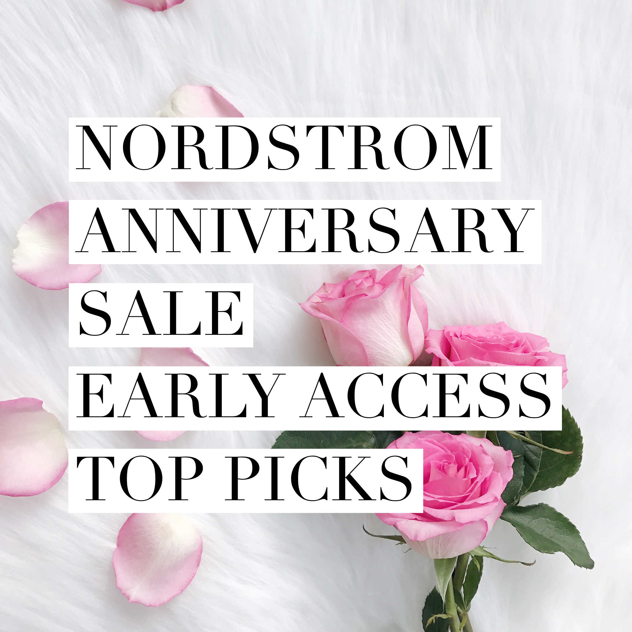 nordstrom anniversary sale 2017, Nordstrom sale early access, Nordstrom top picks