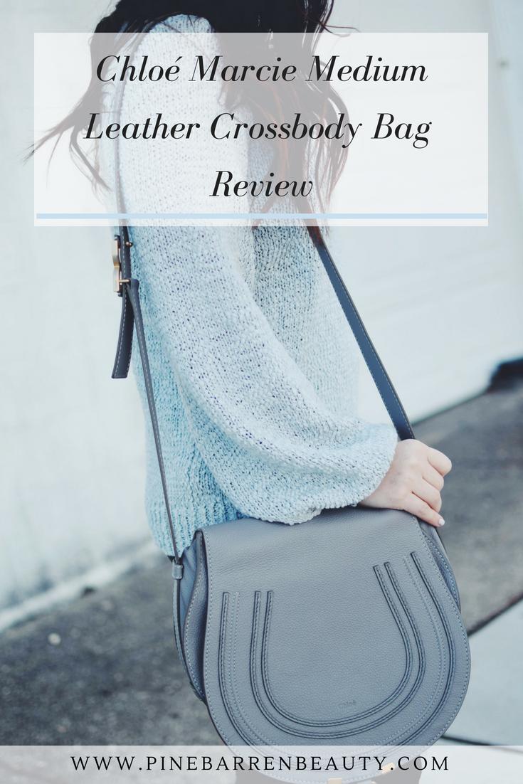 Chloé Marcie Medium Leather Crossbody Bag Review | Pine Barren Beauty | designer handbag review, best designer crossbody bag, splurge worthy crossbody bag