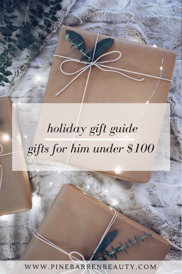 Holiday Gift Guide: Gifts for Him Under $100 | Pine Barren Beauty | gifts for husbands, gifts for brothers, gifts for dads, holiday gift wrap ideas