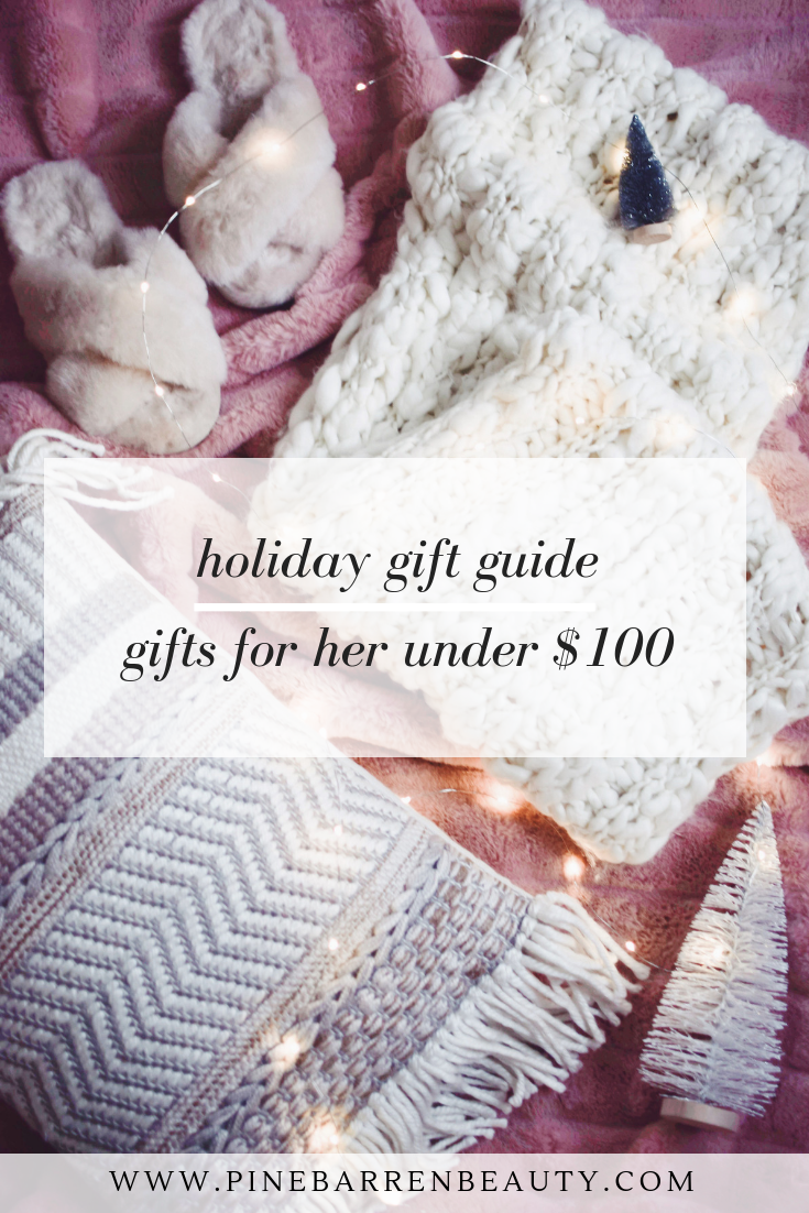 Gifts for Her Under $100 | Pine Barren Beauty | gifts for mom, gifts for wife, gifts for sister, gifts for best friends, holiday gift guide, holiday gift wrap idea