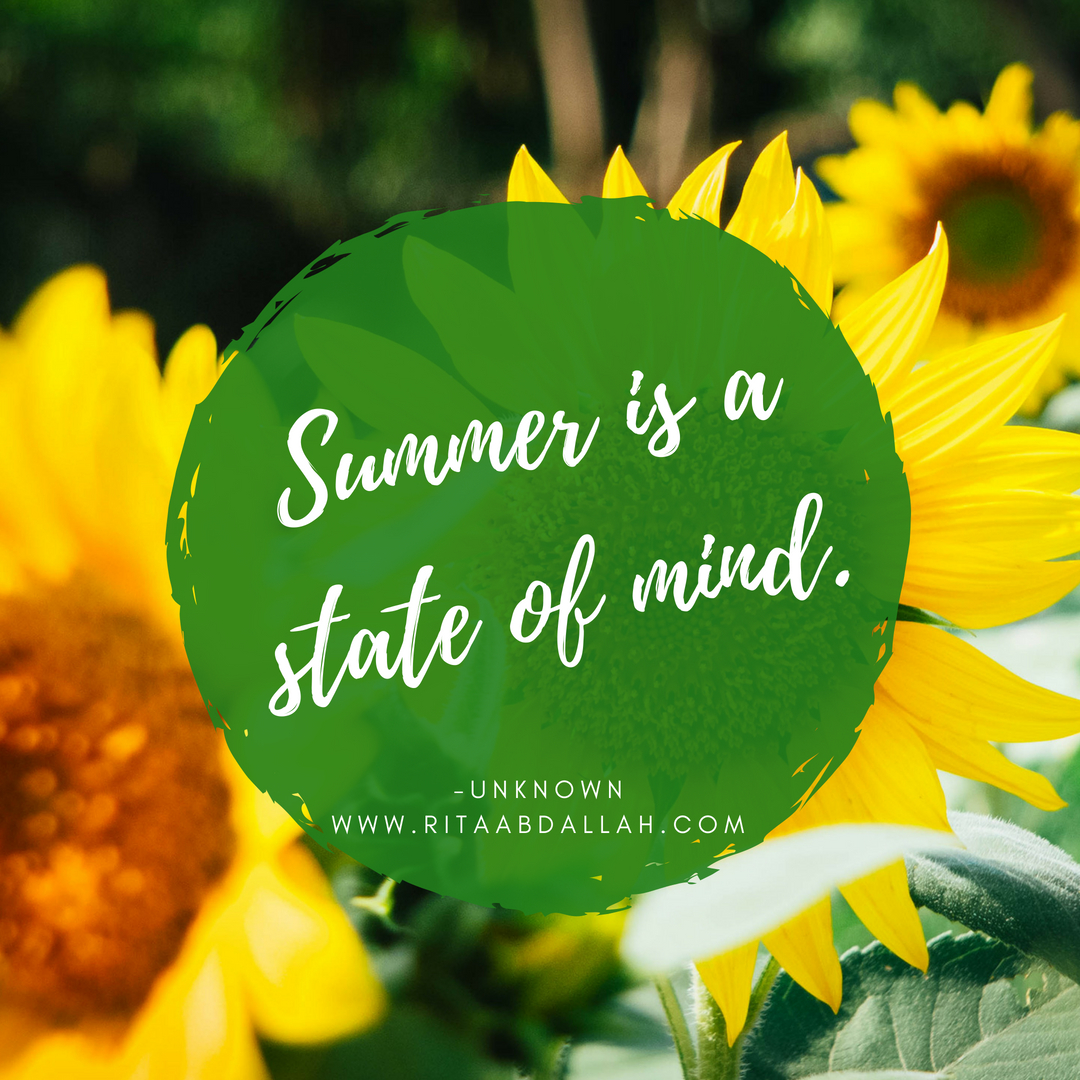 """Summer is a state of mind."" -unknown"