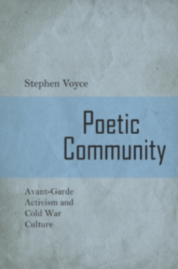 """Poetic Community  examines the relationship between poetry and community formation in the decades after the Second World War. In four detailed case studies (of Black Mountain College in North Carolina, the Caribbean Artists Movement in London, the Women's Liberation Movement at sites throughout the US, and the Toronto Research Group in Canada) the book documents and compares a diverse group of social models, small press networks, and cultural coalitions informing literary practice during the Cold War era.  Drawing on a wealth of unpublished archival materials, Stephen Voyce offers new and insightful comparative analysis of poets such as John Cage, Charles Olson, Adrienne Rich, Kamau Brathwaite, and bpNichol. In contrast with prevailing critical tendencies that read mid-century poetry in terms of expressive modes of individualism,  Poetic Community  demonstrates that the most important literary innovations of the post-war period were the results of intensive collaboration and social action opposing the Cold War's ideological enclosures.   Praise   """"Voyce's  Poetic Community  suggests an entirely new mapping of a thirty-year segment of the postwar """"American Century,"""" too often discussed mainly in terms of poetic alienation, individu- alism, confessionalism, and formalism. While Voyce's concern is the relationship of poetry to precise manifestations of community formation, and much of his remarkable documentation of unpublished primary sources involves dissident small-press networks and cultural coalitions, major figures are also treated in his book. The chosen, however, embrace a diverse cross-section of influentials: John Cage, Charles Olsen, Adrienne Rich, Kamau Brathwaite, and bpNichol."""" (Alan M. Wald,  Modernism/modernity )  American Library Association names  Poetic Community  to its list of Outstanding Academic Titles of 2013.  """"Voyce has written an intelligent and provocative book… This important book ought to prompt a vigorous critical conversation. Highly rec"""