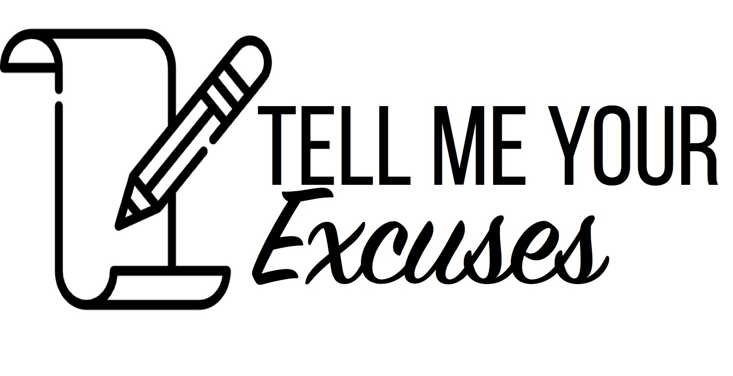 Tell Me Your Excuses.jpg