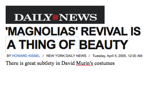 The NY Daily News reviews David Murin's work in the Broadway revival of Steel Magnolias at the Lyceum Theater, directed by Jason Moore. Play by Robert Harling.