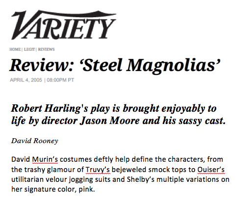 Variety reviews David Murin's work in the Broadway revival of Steel Magnolias at the Lyceum Theater, directed by Jason Moore. Play by Robert Harling.