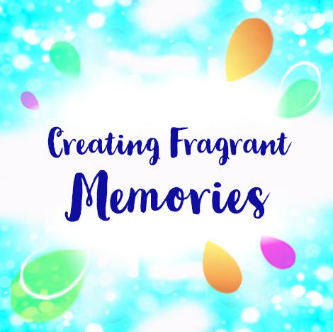 CreatingFragrantMemories.jpg