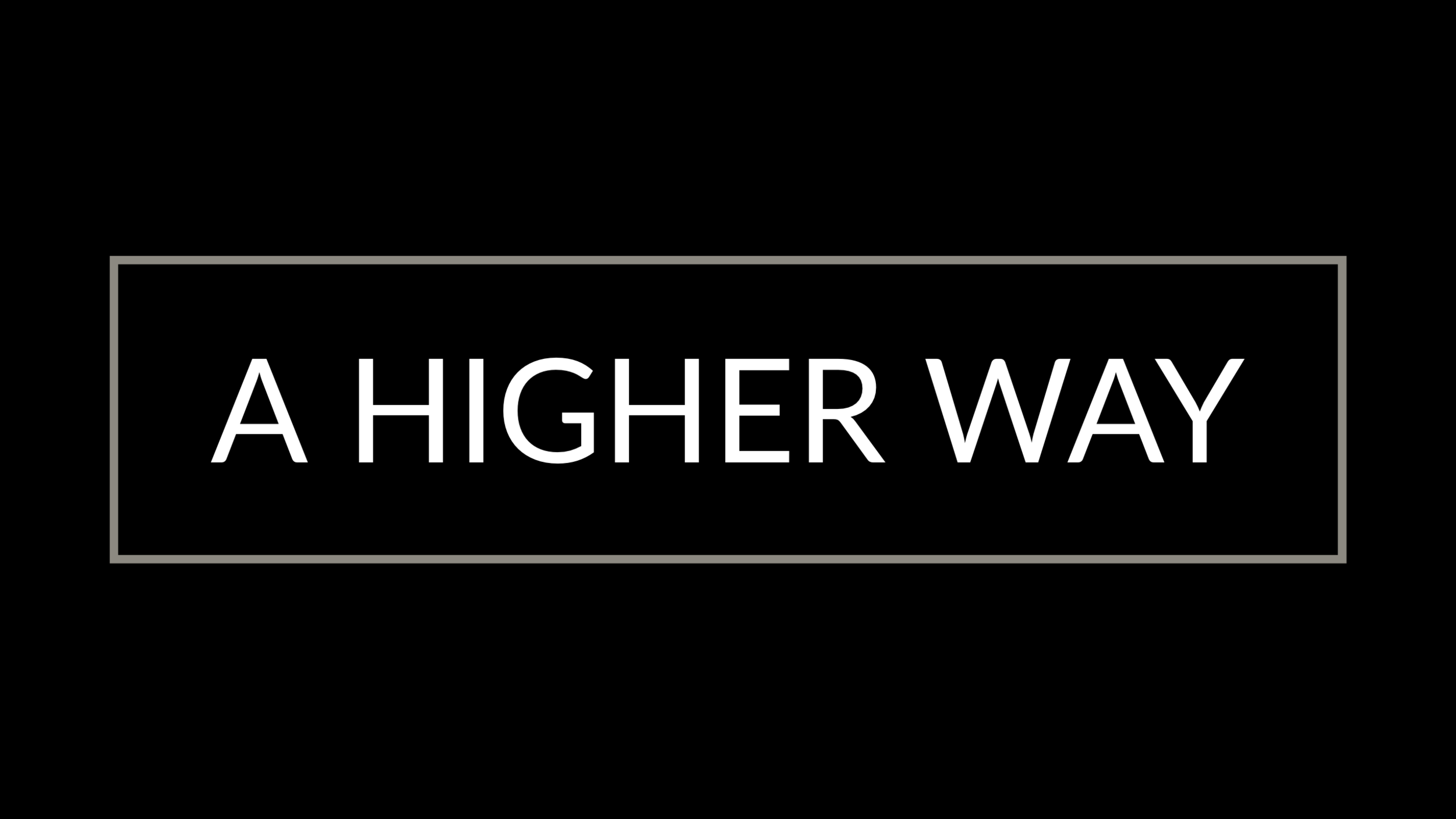 A Higher Way.png