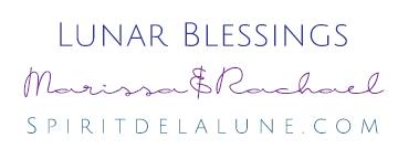 Lunar Blessings    Marissa and Rachael   Spirit de la Lune