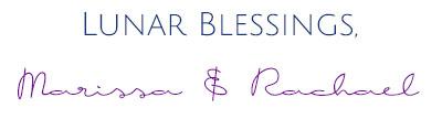 Lunar Blessings, Rachael and Marissa