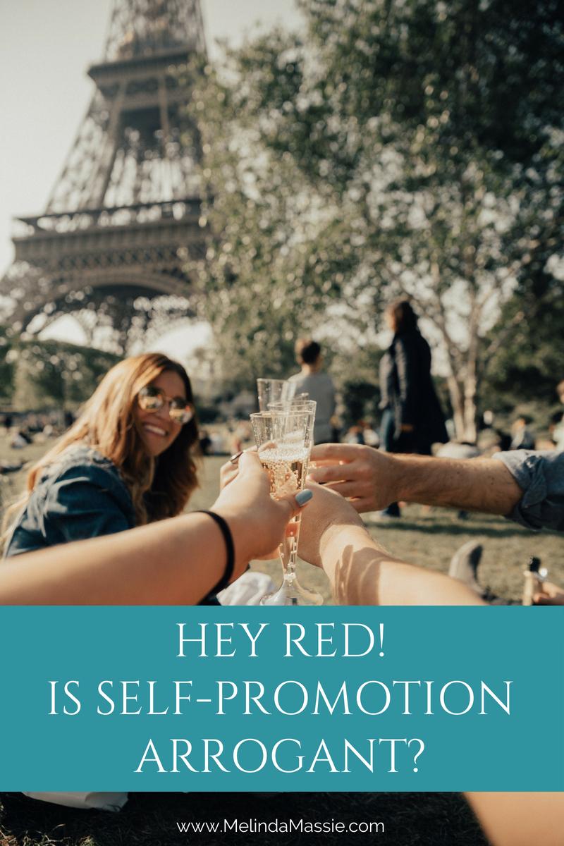 Hey Red! Is self-promotion arrogant? - Melinda Massie Blog