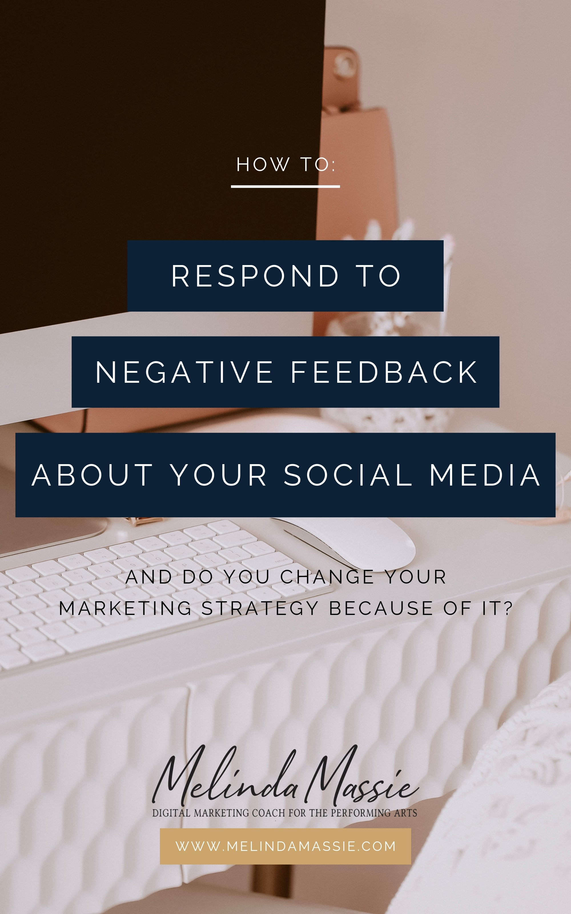How to Respond to Negative Feedback on your Social Media - Melinda Massie blog