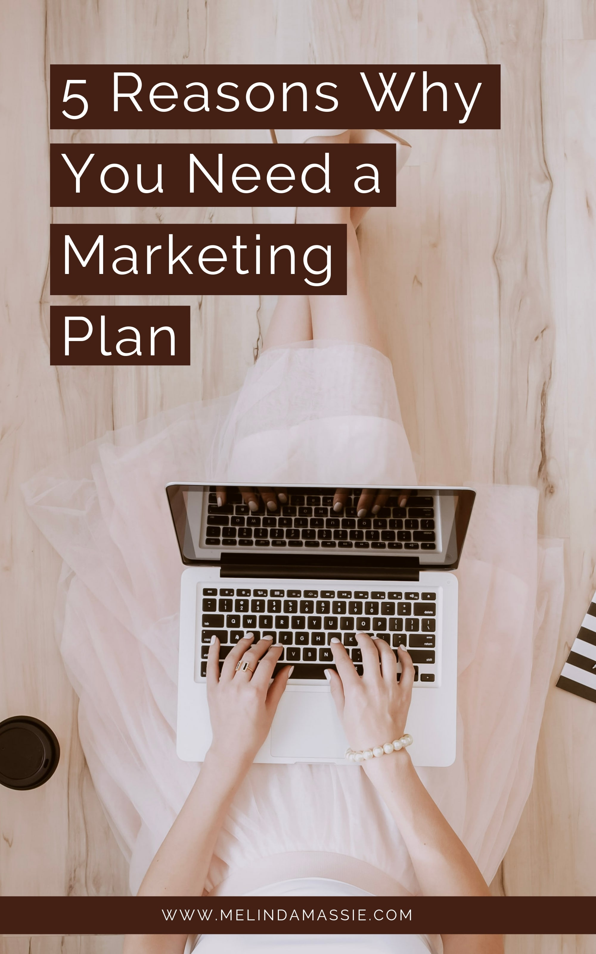 5 Reasons Why You Need a Marketing Plan - Melinda Massie Marketing Blog