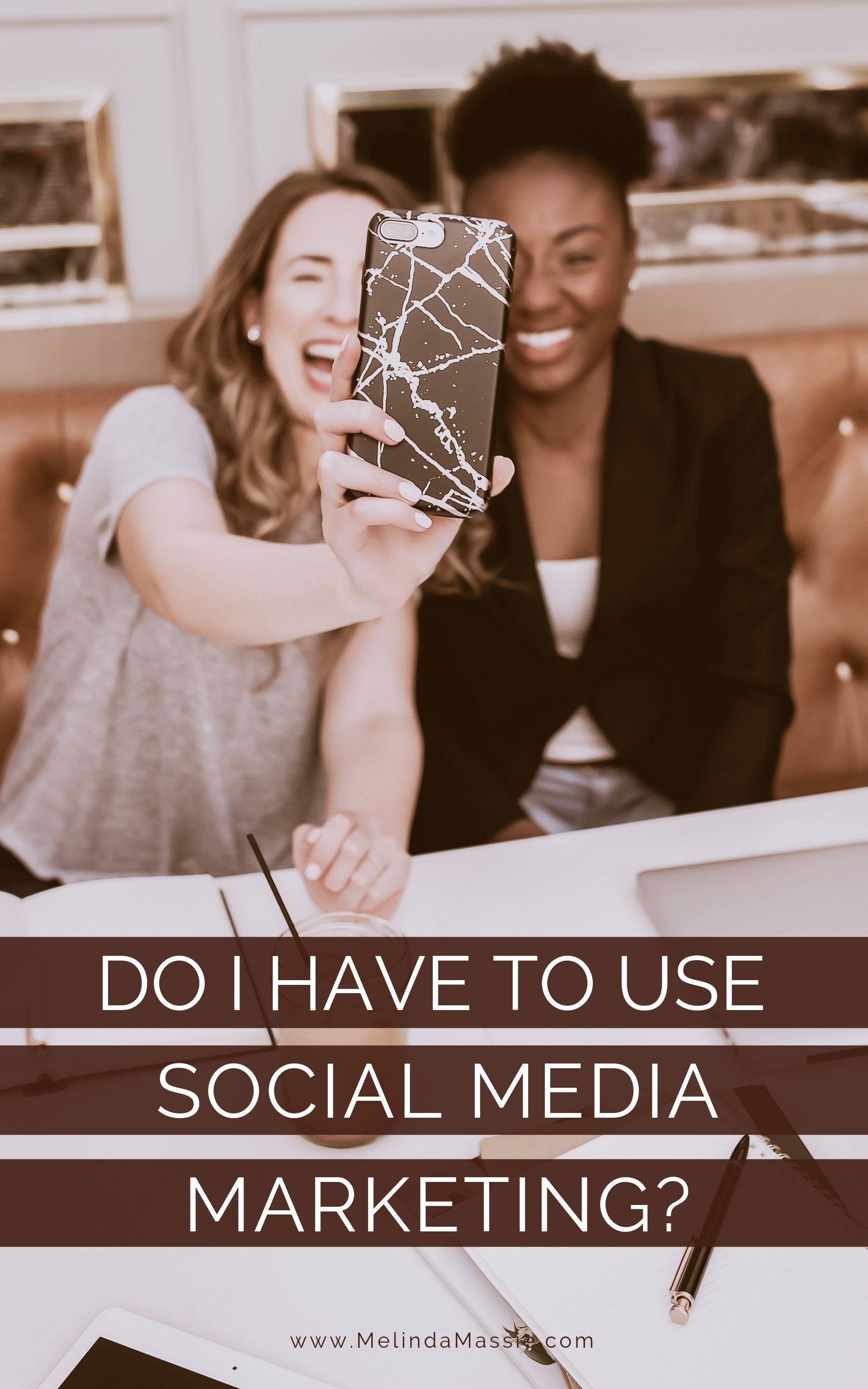Do I have to use social media marketing? - Melinda Massie Marketing Blog