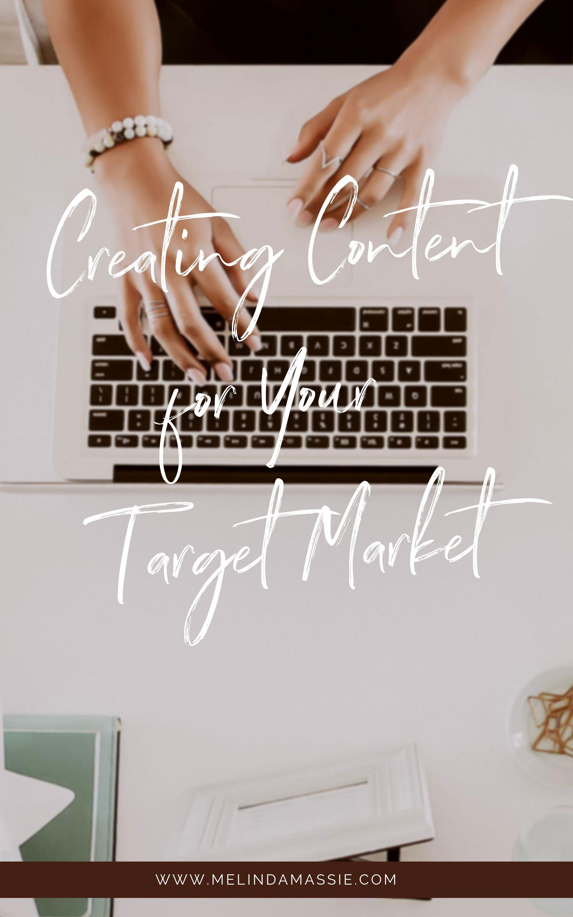 Creating Content for Your Target Market - Melinda Massie Marketing Blog