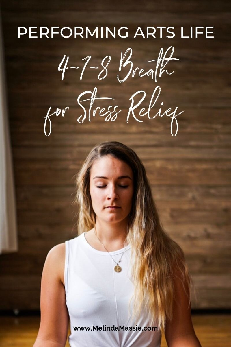 Performing Arts Life: 4-7-8 Breath for Stress Relief - Melinda Massie Performing Arts Marketing Blog