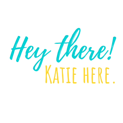 Hey there! Katie here..png