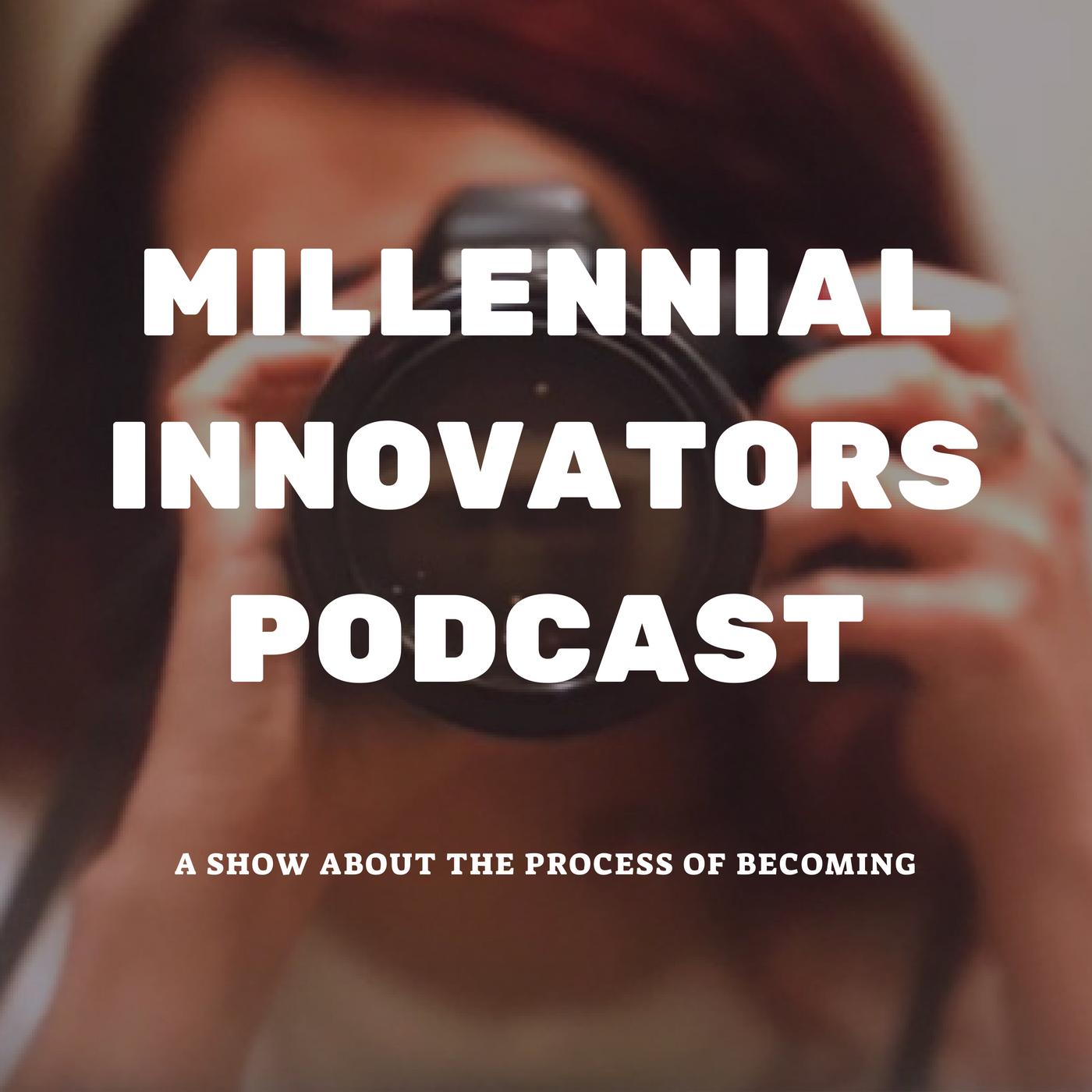 millennial innovators podcast_cover art