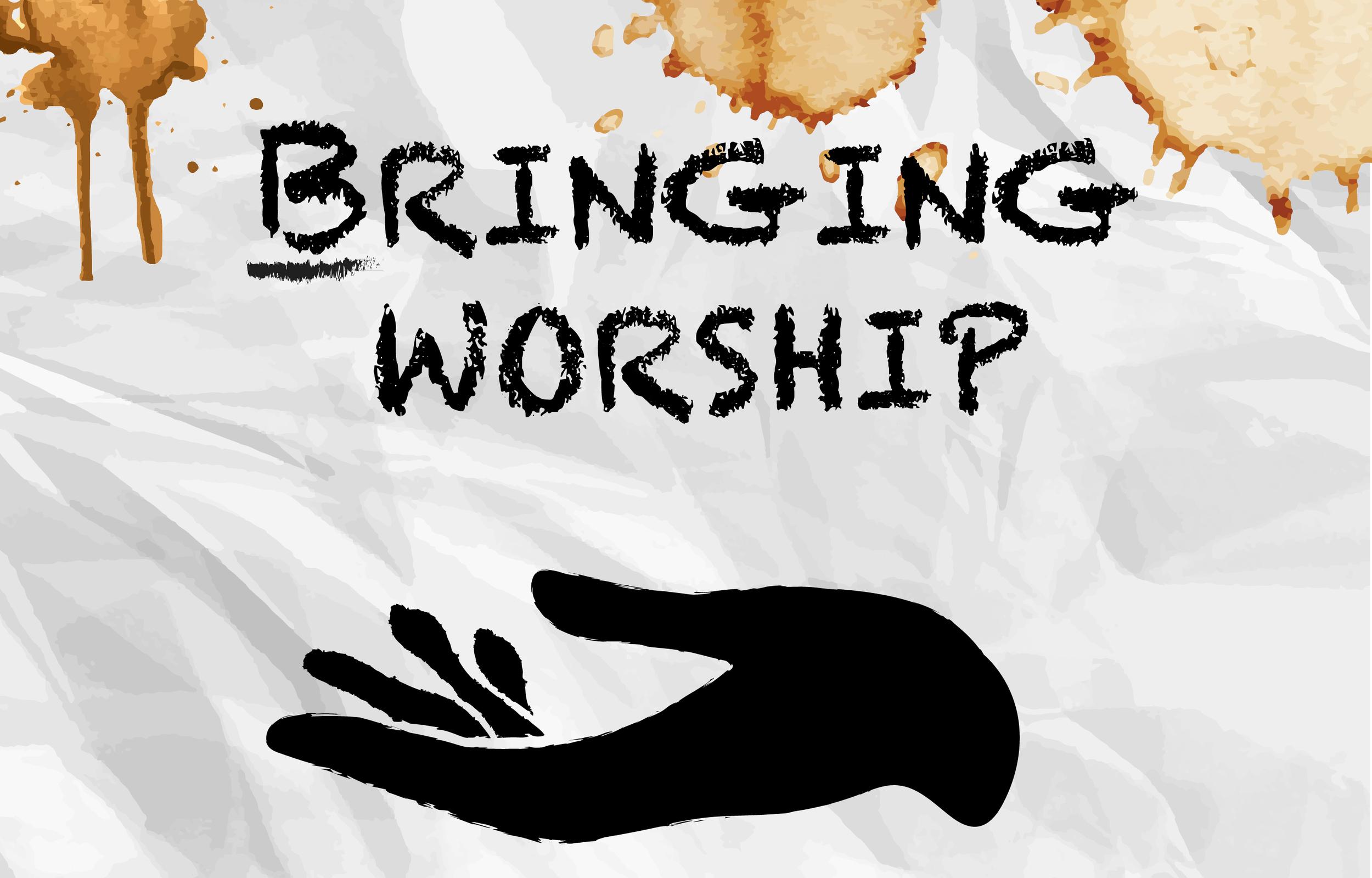 Bringing Worship.jpg