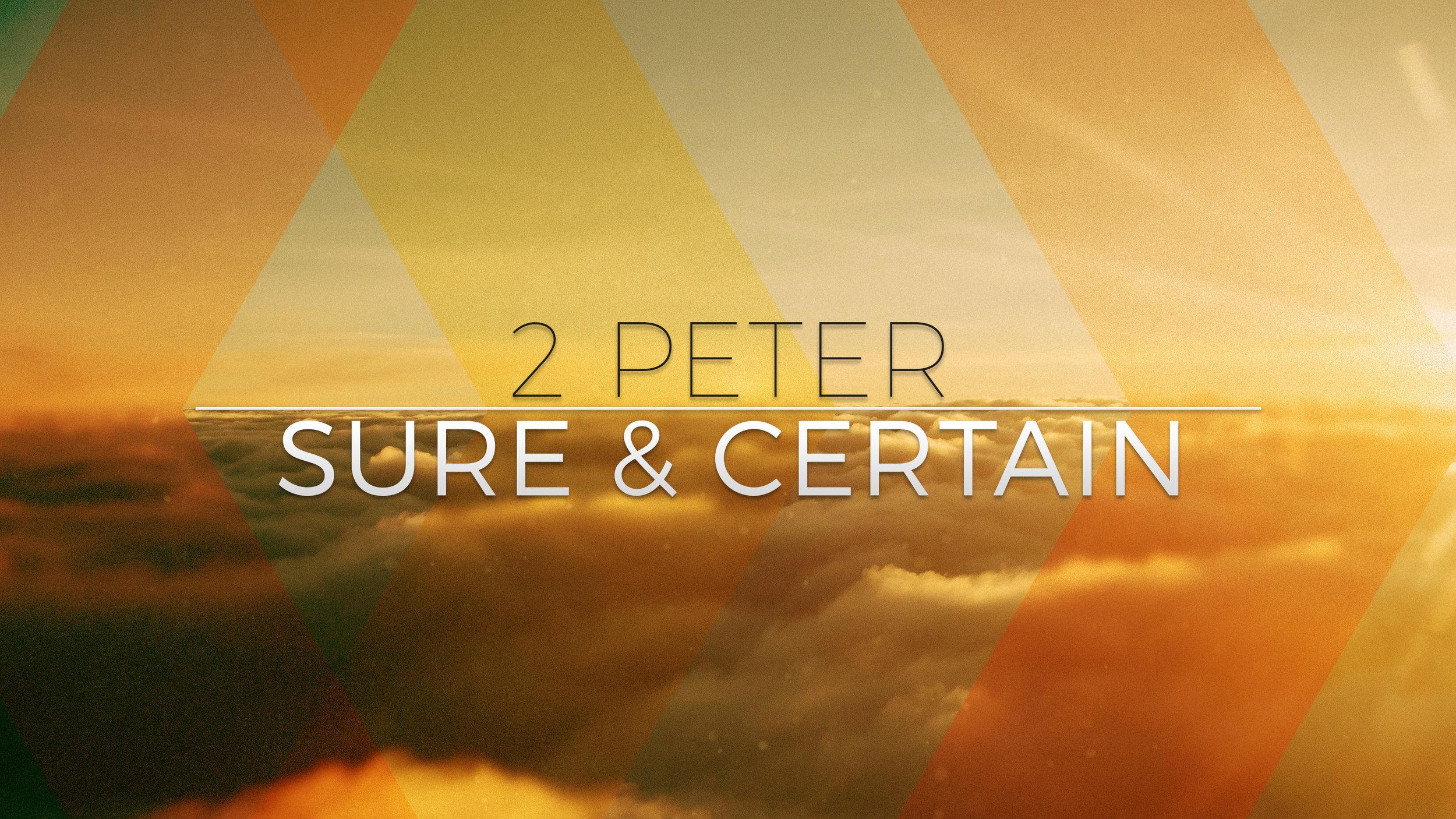 2 Peter _ Sure & Certain.jpg